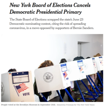 "The New York Times (4/27/20) likewise presents the cancellation of the Democratic primary as something that affects ""supporters of Bernie Sanders."""