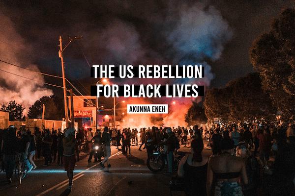 The US Rebellion for Black Lives