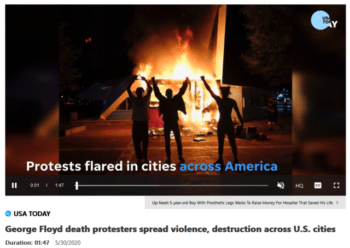 USA Today (5/30/20) put together a montage of fires and broken windows to explain the George Floyd protests to its audience.