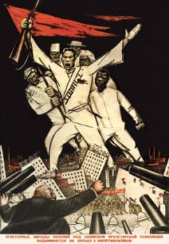 """""""Oppressed colonial nations shall rise up against Imperialism under the banner of the Proletarian Revolution."""" (Bolshevik poster.)"""