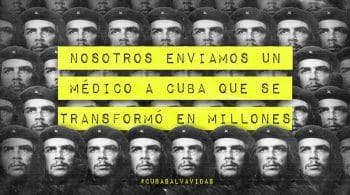 #CubaSalvaVidas Campaign, We sent a doctor to Cuba; the doctor transformed into millions, 2020.