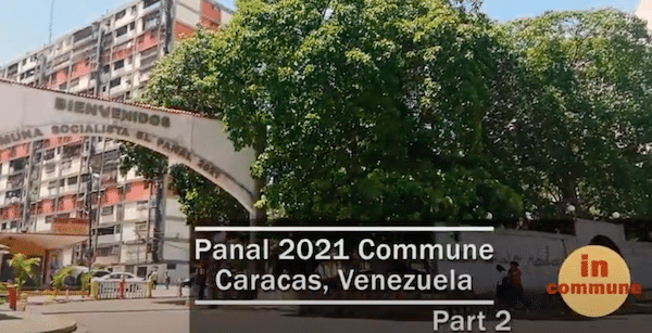 In Commune: The Panal 2021 Commune (Part 2)