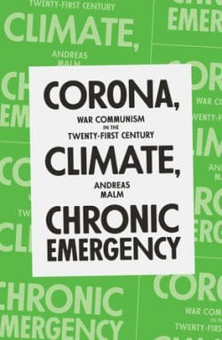 MR Online | A review of Andreas Malm's Corona, Climate, Chronic Emergency: War  Communism in the Twenty-First Century