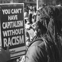 """You can't have capitalism without racism."" Source: Peter James Hudson on ""The African Origins of Racial Capitalism."""