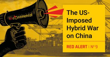 Red Alert no. 9. The US-Imposed Hybrid War on China