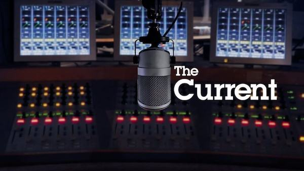 The Current on CANADIAN BROADCASTING CORPORATION