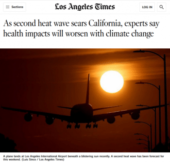 "An LA Times article (9/5/20) described climate change as an ""unfortunate reality that Californians will increasingly have to get used to."""