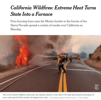"Six New York Times reporters (9/7/20) teamed up to produce more than 1,700 words about how ""extreme heat [was] roasting California."" None of those words was ""climate."""