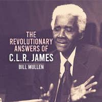 The Revolutionary Answers of C.L.R. James
