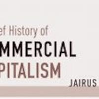 Jairus Banaji A Brief History of Commercial Capitalism