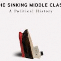 David Roedeger's book The Sinking Middle Class: A Political History