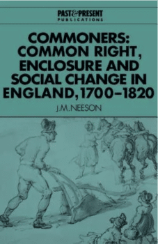 Commoners by Janet Neeson praised by Peter Linebaugh as the finest book on the commons in England.