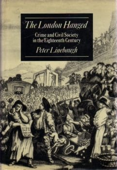 Cover of The London Hanged in which Peter Linebaugh addresses the idea of a thanatocracy