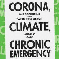 Andreas Malm CORONA, CLIMATE, CHRONIC EMERGENCY War Communism in the Twenty-First Century