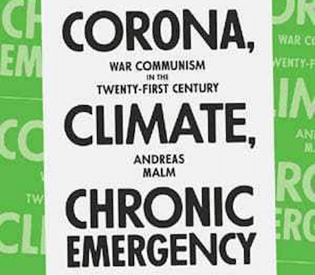 Andreas Malm CORONA, CLIMATE, CHRONIC EMERGENCY War Communism in the Twenty-First Century