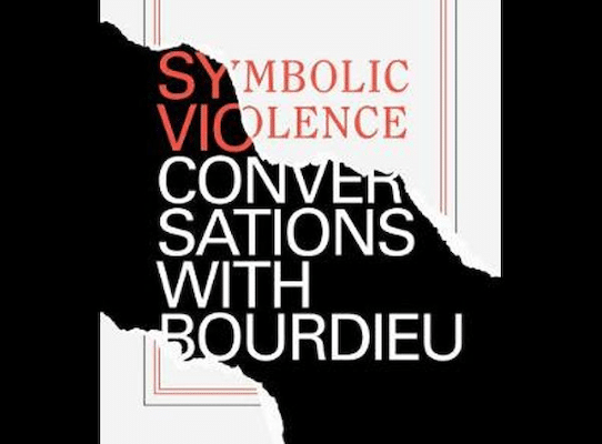 Michael Burawoy Symbolic Violence: Conversations with Bourdieu