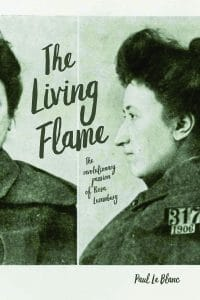 Paul Le Blanc The Living Flame: The Revolutionary Passion of Rosa Luxemburg