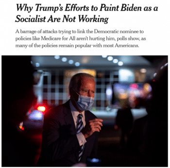 """A pre-election piece in the New York Times (10/14/20) included a rare acknowledgment that """"many of the plans favored by the most liberal wing of Democratic leaders remain popular with wide groups of voters."""""""