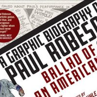 Ballad of an American: A Graphic Biography of Paul Robeson by Sharon Rudahl, Paul Buhle (Editor), Lawrence Ware (Editor)