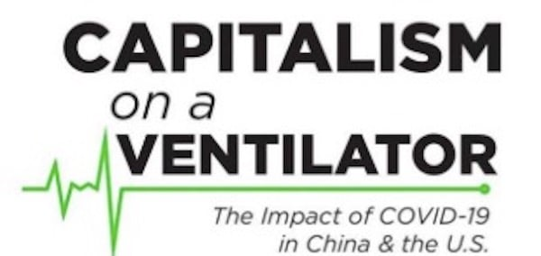 Capitalism on a Ventilator: A New Book Analyzes the Impact of COVID-19 on the U.S. and China