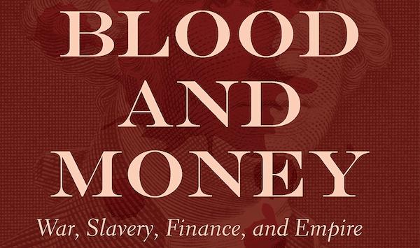 Amazon.com Blood and Money: War, Slavery, Finance, and Empire: McNally, David