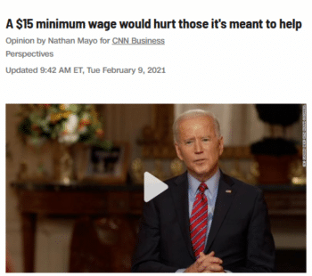 A CNN Business op-ed (2/9/21) warns that a $15/hour minimum wage will turn the US into Seattle—where jobs increased 12.9% and average wages increased 14.5% after the city began hiking its minimum wage in 2015 (CNBC, 1/2/20).