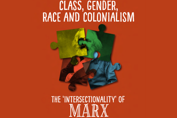 Class, gender, race & colonialism: The 'intersectionality' of Marx by Kevin B. Anderson