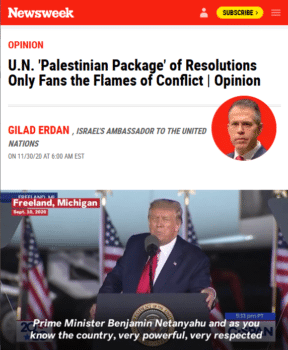 "In two sentences, Israeli Ambassador Gilad Erdan (Newsweek, 11/30/20) segues from ""the Palestinian refusal to recognize our right to exist as the world's only Jewish state"" to the idea that ""we have no right to even be present in Jerusalem""—as if the one implied the other."