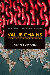 Suwandi, I. (2019). Value Chains: The New Economic Imperialism. New York: Monthly Review Press