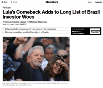 "To Bloomberg (3/9/21), the prospect of a democratic election in Brazil is just one more ""investor woe."""