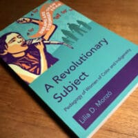 """""""A Revolutionary Subject: Pedagogy of Women of Color and Indigeneity"""""""
