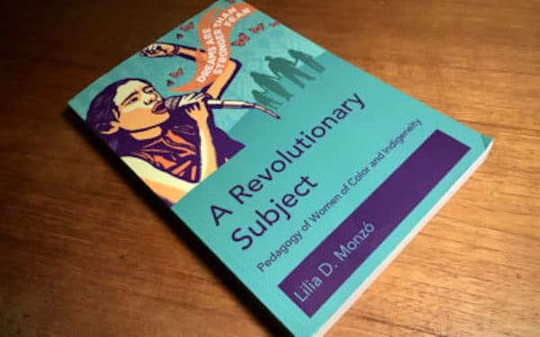 """A Revolutionary Subject: Pedagogy of Women of Color and Indigeneity"""