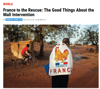 """Bernard-Henri Lévy in Newsweek (1/18/13): """"For all those who think that democracy should not stop at the border any more than terrorism does, the French intervention is an undeniable victory."""""""