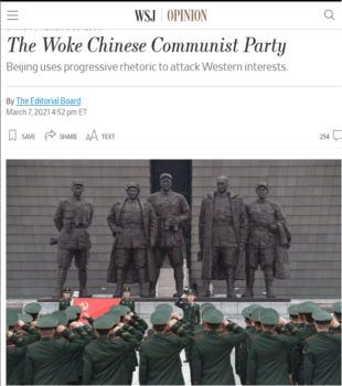 "The Wall Street Journal (3/7/21) accused Chinese media of ""invoking the woke themes of American progressives as a propaganda weapon against the US."""