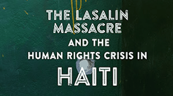 | The Lasalin Massacre and the Human Rights Crisis in Haiti | MR Online