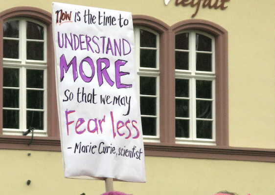 | March for Science in Freiburg Plakat Now is the time to understand more so that we may fear less von Marie Curie auf dem Augustinerplatz Photo Andreas Schwarzkopf | MR Online