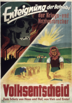 In accordance with the resolutions of the Potsdam Conference, provincial and state administrations in the Soviet Occupation Zone issued decrees to disempower and expropriate major corporations and large landowners. This poster from June 1946 encourages participation in a referendum concerning the Law on the Transfer of Enterprises Owned by War and Nazi Criminals to the Property of the People.
