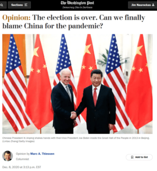 Marc Thiessen (Washington Post, 12/8/20) blames China for not doing enough in December 2019 to stop a pandemic that killed its first identified victim on January 9, 2021.