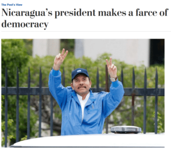 """Ortega first ruled Nicaragua for 11 years after the 1979 revolution, until his ouster in the country's first genuinely democratic election,"" wrote the Washington Post (8/12/16)—ignoring the 1984 elections, because to the Post, elections are only democratic if they US-favored candidate wins."
