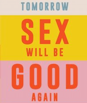Katherine Angel Tomorrow Sex Will Be Good Again: Women and Desire in the Age of Consent Verso, London 2021.