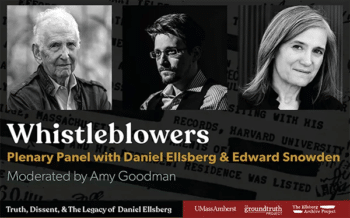 | Truth Dissent amp the Legacy of Daniel Ellsberg 50th Anniversary Conference Commemorating the Release of the Pentagon Papers April 30May 1 2021 Source umassedu Keynote address Whistleblowers Plenary Panel with Daniel Ellsberg and Edward Snowden moderated by Amy Goodman | MR Online