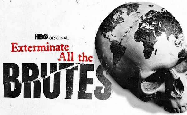 | Exterminate All The Brutes | MR Online