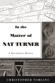 | Christopher Tomlins In the Matter of Nat Turner A Speculative History Princeton University Press 2020 | MR Online