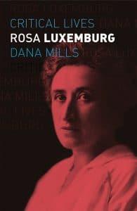 | Dana Mills Rosa Luxemburg Reaktion Books London 2020 208 pp $1699 pb ISBN 9781789143270 | MR Online