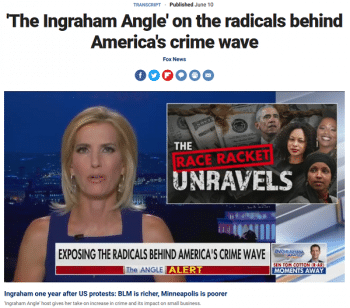 | Fox News Laura Ingraham 61021 explains how criticizing racist police violence causes crime to increase | MR Online