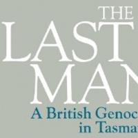 Tom Lawson, The Last Man: A British Genocide in Tasmania (Bloomsbury 2021, paperback edition), xxvii, 271pp.