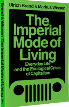 The Imperial Mode of Living Everyday Life and the Ecological Crisis of Capitalism by Ulrich Brand and Markus Wissen Translated by Zachary King PaperbackEbook Paperback with free ebook $24.95$17.4630% off 256 pages / January 2021 / 9781788739122