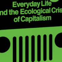 | Everyday Life and the Ecological Crisis of Capitalism | MR Online