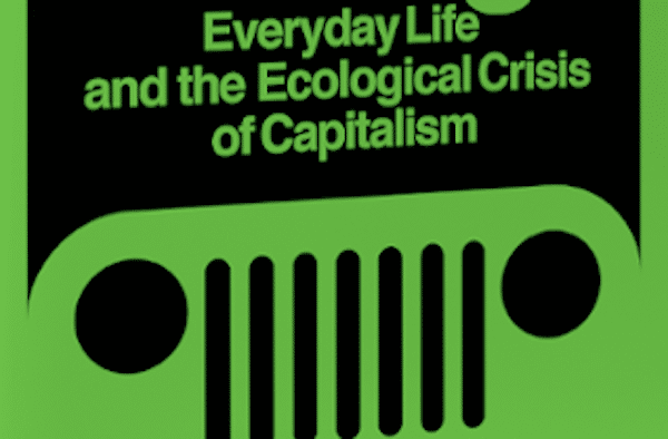 Everyday Life and the Ecological Crisis of Capitalism