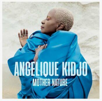 | ANGELIQUE KIDJO MOTHER NATURE | MR Online